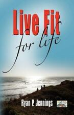 Live Fit for Life by Ryan Jennings (2012, Paperback)