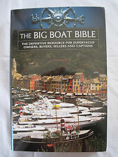 THE BIG BOAT BIBLE HC BOOK THE DEFINITIVE RESOURCE FOR SUPERYACHT OWNERS -NEW