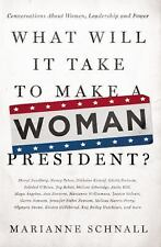 What Will It Take to Make a Woman President? : Conversations about Women,...