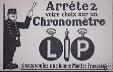 PUBLICITÉ 1916 LIP ARRÊTEZ VOTRE CHOIX SUR UN CHRONOMÈTRE LIP - ADVERTISING