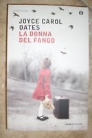 JOYCE CAROL OATES - LA DONNA DEL FANGO - ED:OSCAR MONDADORI - ANNO:2014  (FB)