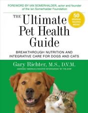 Ultimate Pet Health Guide : Breakthrough Nutrition and Integrative Care for D.