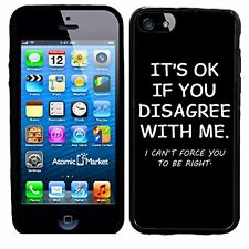 Its OK If You Disagree With Me I cannot Force You To Be Right For Iphone 6 Case