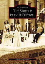 The Suffolk Peanut Festival [Images of America] [VA] [Arcadia Publishing]