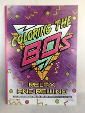 Coloring the 80s Adult Coloring Book: Relax and Rewind