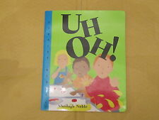 Uh Oh! (Toddler Books) By Sheilagh Noble. 9781840892086
