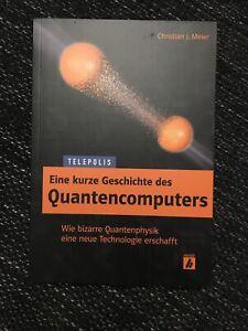 Eine kurze Geschichte des Quantencomputers von Meier