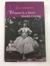 Women in a Man's World, Crying - Vicki Covington (2002, Hardcover, DJ, 1st Ed.)