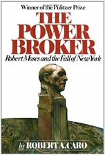 The Power Broker: Robert Moses and the Fall of New