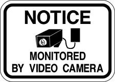 Notice Monitored by video camera - 14 x 10 A Real Sign. 10 Year 3M Warranty.