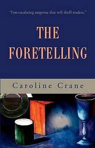 The Foretelling, Crane, Caroline, New Book