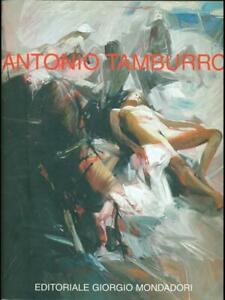 ANTONIO TAMBURRO  GABRIELE SIMONGINI EDITORIALE GIORGIO MONDADORI 2005