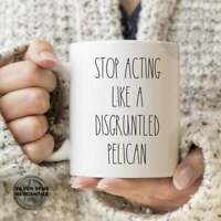 Disgruntled Pelican Funny Coffee Mug Gift For Coworker Best Friend Gifts Holiday