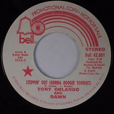 TONY ORLANDO & DAWN: Steppin' Out (Gonna Boogie Tonight) DJ PROMO Bell 45 NM-