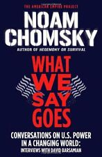 What We Say Goes: Conversations on U.S. Power in a Changing World (American Empi