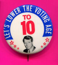 "ROBERT KENNEDY BUTTON 1966 LETS LOWER THE VOTING AGE TO 10 1 3/4"" RARE"