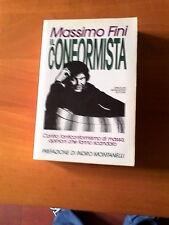 Il conformista. Contro l'anticonformismo di massa Prima edizione Mondadori