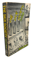 Michael Tanzer THE SICK SOCIETY :  An Economic Examination 1st Edition Thus 1st