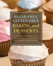Sugar-Free Gluten-Free Baking & Desserts: Recipes for Healthy & Delicious Cookie
