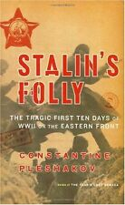 Stalins Folly: The Tragic First Ten Days of World