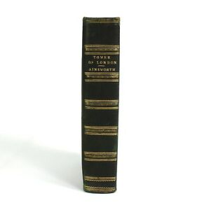 The Tower of London, A Historical Romance William Harrison Ainsworth 1840 1st ed