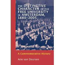 The Distinctive Character of the Free University in Amsterdam, 1880-2005: A Comm