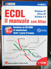ECDL Il manuale con Atlas Syllabus 4.0 Windows Office XP 2006 con cd - rom