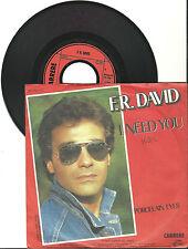 "F.R.David, I need you, G/VG,  7"" Single, 999-789"