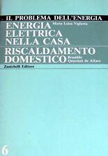 VIGLIETTA ENERGIA ELETTRICA NELLA CASA RISCALDAMENTO DOMESTICO ZANICHELLI 1984