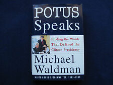 POTUS Speaks SIGNED by Author - Clinton White House Speechwriter MICHAEL WALDMAN