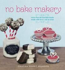 No Bake Makery: More Than 80 Two-Bite Treats Made with Lovin', Not an Oven - Goo