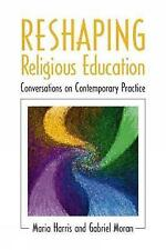 Reshaping Religious Education: Conversations on Contemporary Practice by...