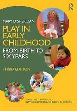 NEW Play in Early Childhood: From Birth to Six Years by Mary Sheridan
