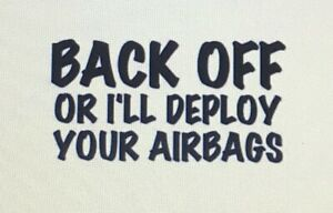 FUNNY BACK OFF OR I'LL DEPLOY YOUR AIRBAGS CAR VINYL DECAL STICKER FREE POSTAGE