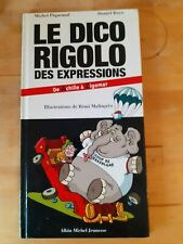 Le dico rigolo des expressions - Michel Piquemal & Daniel Royo - Albin Michel