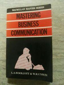 Mastering Business Communication by LA Woolcott and WR Unwin Paperback 1983