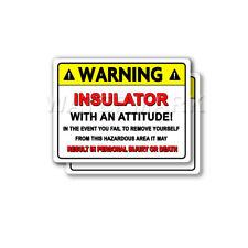 Insulator Warning Attitude Decal Hard Hat Window Bumper 2 pack Stickers mka