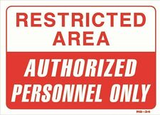 """Restricted Area Authorized Personnel Only 10""""x14"""" Sign - RS-34"""