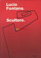 Lucio Fontana Scultore   Catalogo mostra   Come nuovo   Electa   2007   236 pp