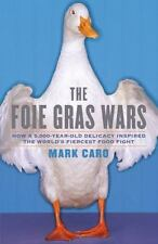 The Foie Gras Wars: How a 5,000-Year-Old Delicacy Inspired the World's Fiercest
