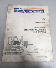 Fiat Allis 31 Crawler Tractor Service Repair Manual 1990 Steering Brakes