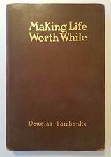 Making Life Worth While by Douglas Fairbanks, Britton, 1918, Leather