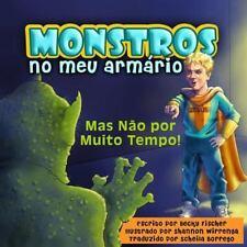 Monstros No Meu Armário : Mas Não Por Muito Tempo! by Becky Fischer (2015,...