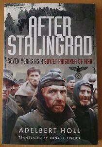 After Stalingrad: Seven Years as a Soviet Prisoner of War by Toll, Adelbert, NEW