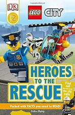 Dk Reads LEGO City Heroes to the Rescue (Dk Reads Level 2) by Ripley, Esther