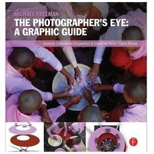 The Photographer's Eye: Graphic Guide: Composition and Design for Better Digital