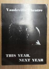 VAUDEVILLE THEATRE: THIS YEAR NEXT YEAR -PAMELA BROWN BRENDA BRUCE MICHAEL GOUGH