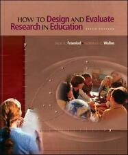 How to Design and Evaluate Research in Education by Jack R. Fraenkel and Norman