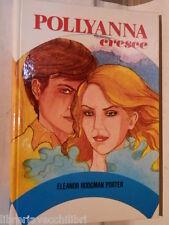 POLLYANNA CRESCE Eleanor Hodgman Porter Paoline 1984 libro di narrativa ragazzi