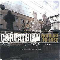 CARPATHIAN Nothing To Lose CD BRAND NEW